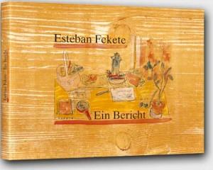 Esteban Fekete - Ein Bericht