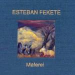 Esteban Fekete - Malerei -